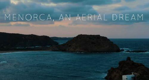 menorca sueño aéreo, playas, calas, dron, 4k canalmenorca.com