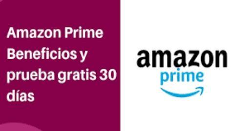 AMAZON PRIME, ventajas de envío y más (Periodo de Prueba Gratis 30 dias)