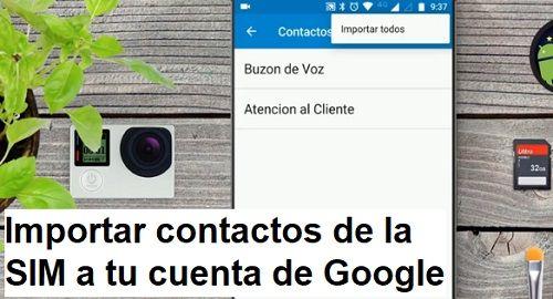 Guardar contactos de la SIM en tu cuenta Google
