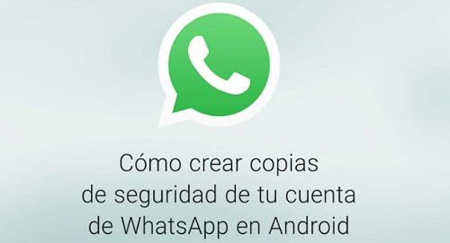 Crear copias de seguridad de WhatsApp en Android