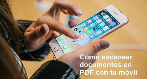Cómo escanear un documento en pdf con el teléfono móvil