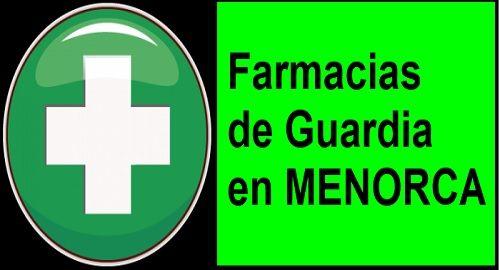 FARMACIAS de GUARDIA en MENORCA