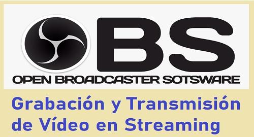 OBS Grabación y Transmisión de Vídeo en Streaming
