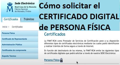 Cómo solicitar el CERTIFICADO DIGITAL de PERSONA FÍSICA de la FNMT