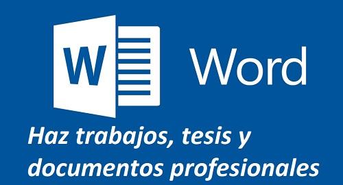Microsoft WORD, Haz trabajos, tesis y documentos profesionales