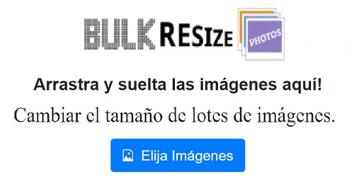 BULK RESIZE PHOTOS, Cambia Online el Tamaño de tus FOTOS